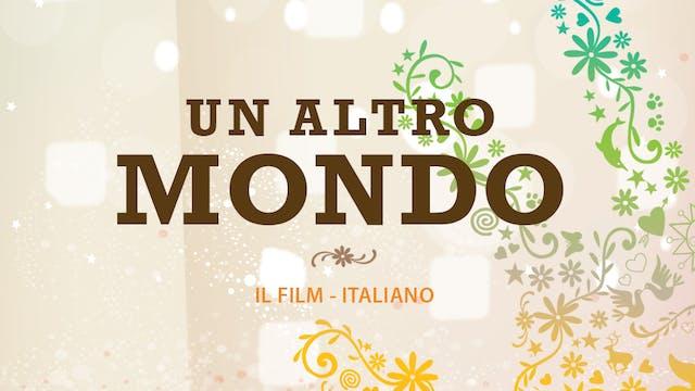 Un altro mondo documentario (Italiano)