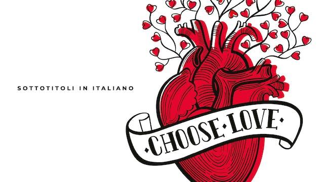 Choose Love - Sottotitoli in Italiano