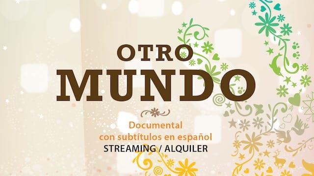 Otro Mundo documental (subtítulos en español) - Alquilar