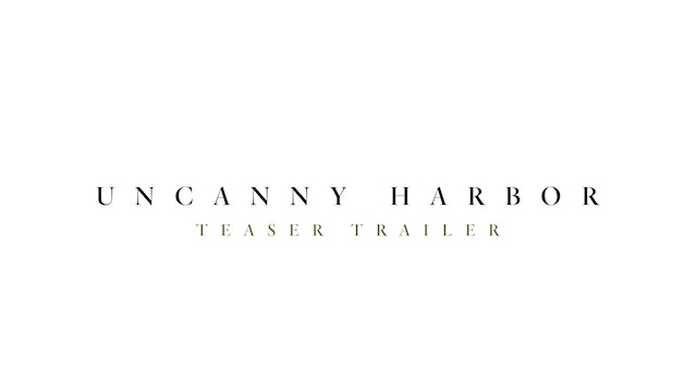 Uncanny Harbor Teaser Trailer