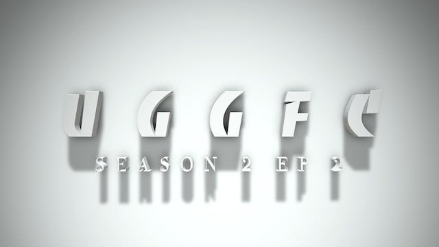 UGGFC Season 2 Ep 2 DOWNLOAD