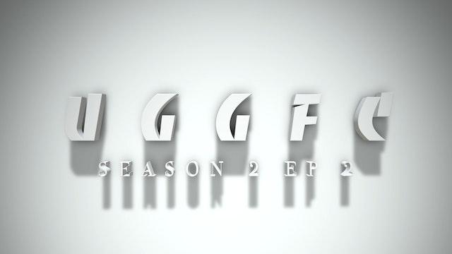 UGGFC Season 2 Ep 2 DOWNLOAD