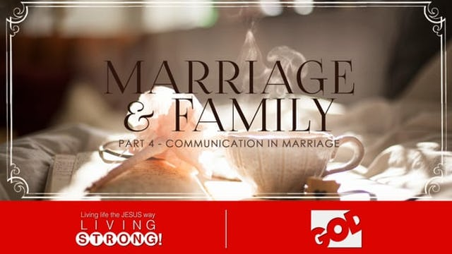 Marriage & Family (Part 4) Communication In Marriage