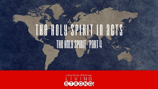The Holy Spirit (Part 4) The Holy Spirit In The Book Of Acts