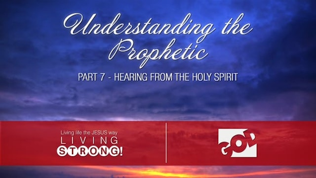 Understanding The Prophetic (Part 7) ...
