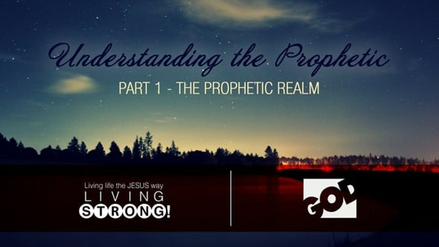 Understanding The Prophetic (Part 1) ...