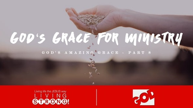 God's Amazing Grace (Part 8) God's Gr...