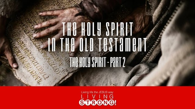 The Holy Spirit (Part 2)  The Holy Spirit In The Old Testament