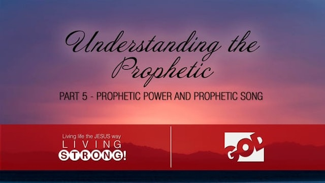 Understanding The Prophetic (Part 5) ...