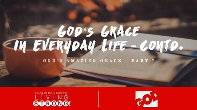 God's Amazing Grace (Part 7) God's Gr...