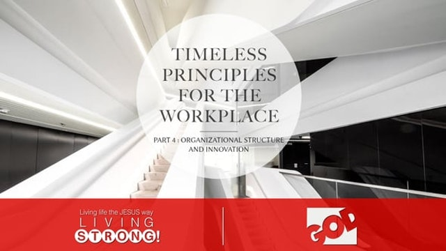 Timeless Principles For The Workplace...