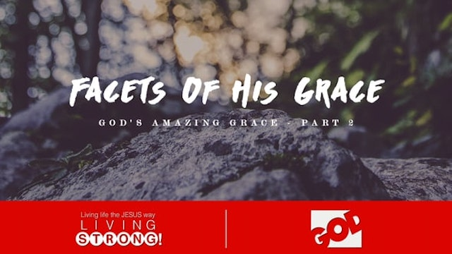 God's Amazing Grace (Part 2)  Facets ...