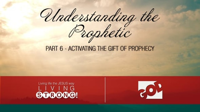 Understanding The Prophetic (Part 6) ...