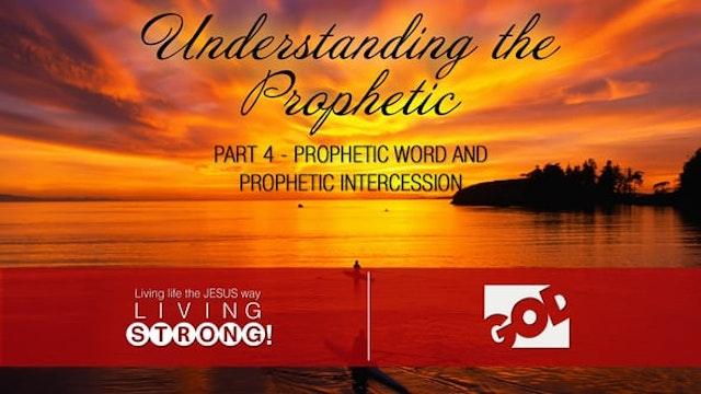 Understanding the Prophetic (Part 4) ...