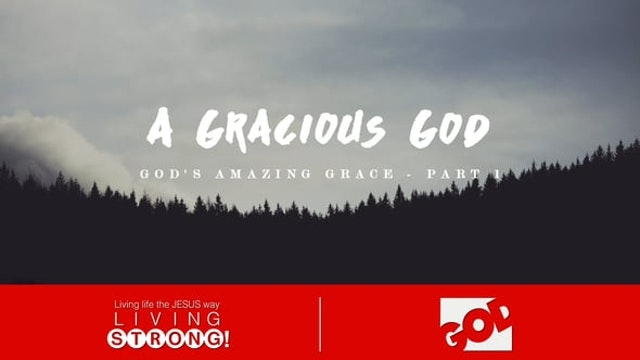 God's Amazing Grace (Part 1)  A Graci...