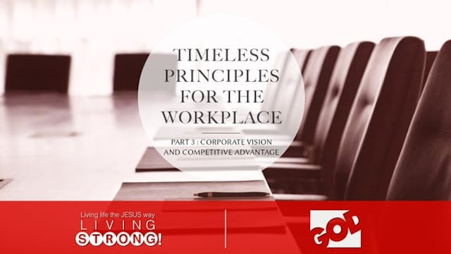 Timeless Principles For The Workplace (Part 3)  Corporate Vision & Competitive Advantage