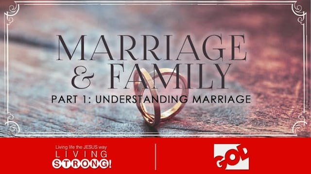 Marriage & Family (Part 1)  Understanding Marriage
