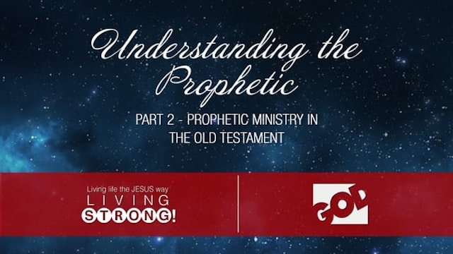 Understanding The Prophetic (Part 2) ...