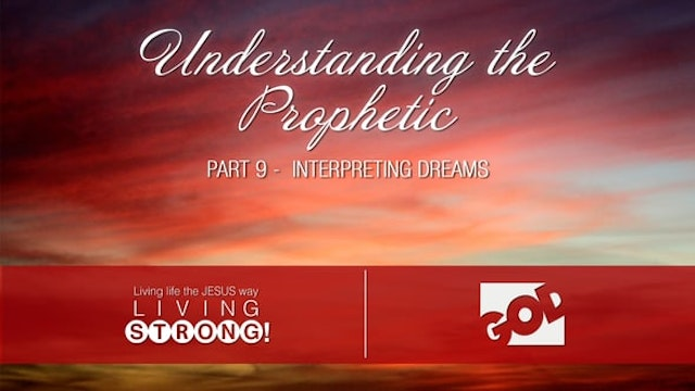 Understanding The Prophetic (Part 9) ...