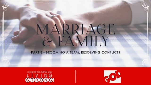 Marriage & Family (Part 6) Becoming A...