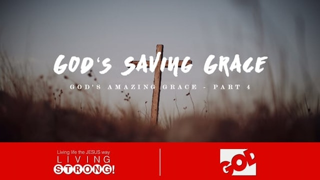 God's Amazing Grace (Part 4)  Gods Sa...