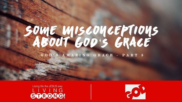 God's Amazing Grace (Part 5)  Some Mi...