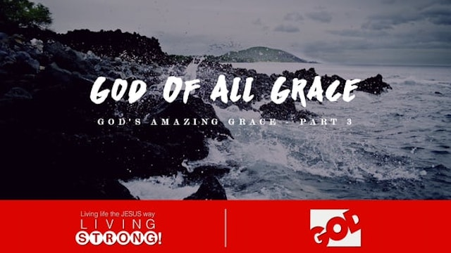 God's Amazing Grace (Part 3)  God Of ...