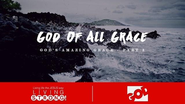 God's Amazing Grace (Part 3)  God Of ...