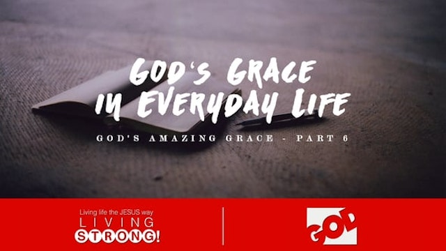 God's Amazing Grace (Part 6)  God's G...