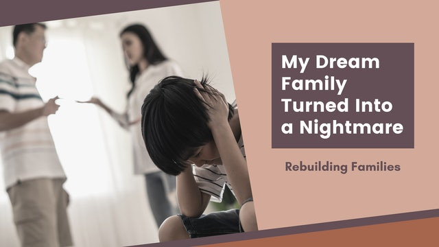 My Dream Family Turned Into a Nightmare