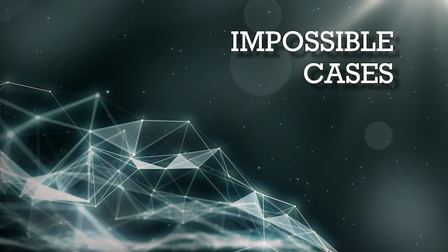 Impossible Cases