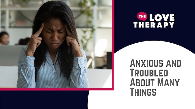 Anxious and Troubled About Many Things