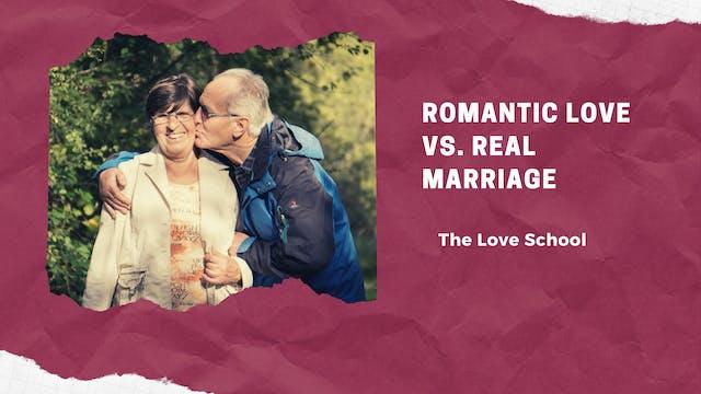 Romantic Love vs. Real Marriage