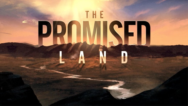 The Promised Land (Full Episodes)