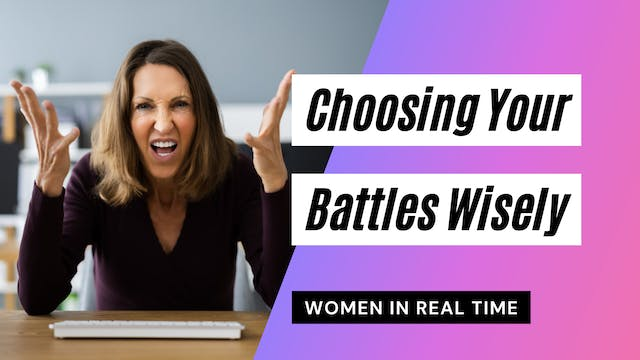 Choosing Your Battles Wisely