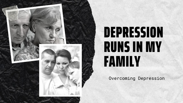 Depression Runs in My Family