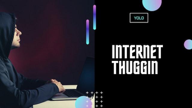Internet Thuggin
