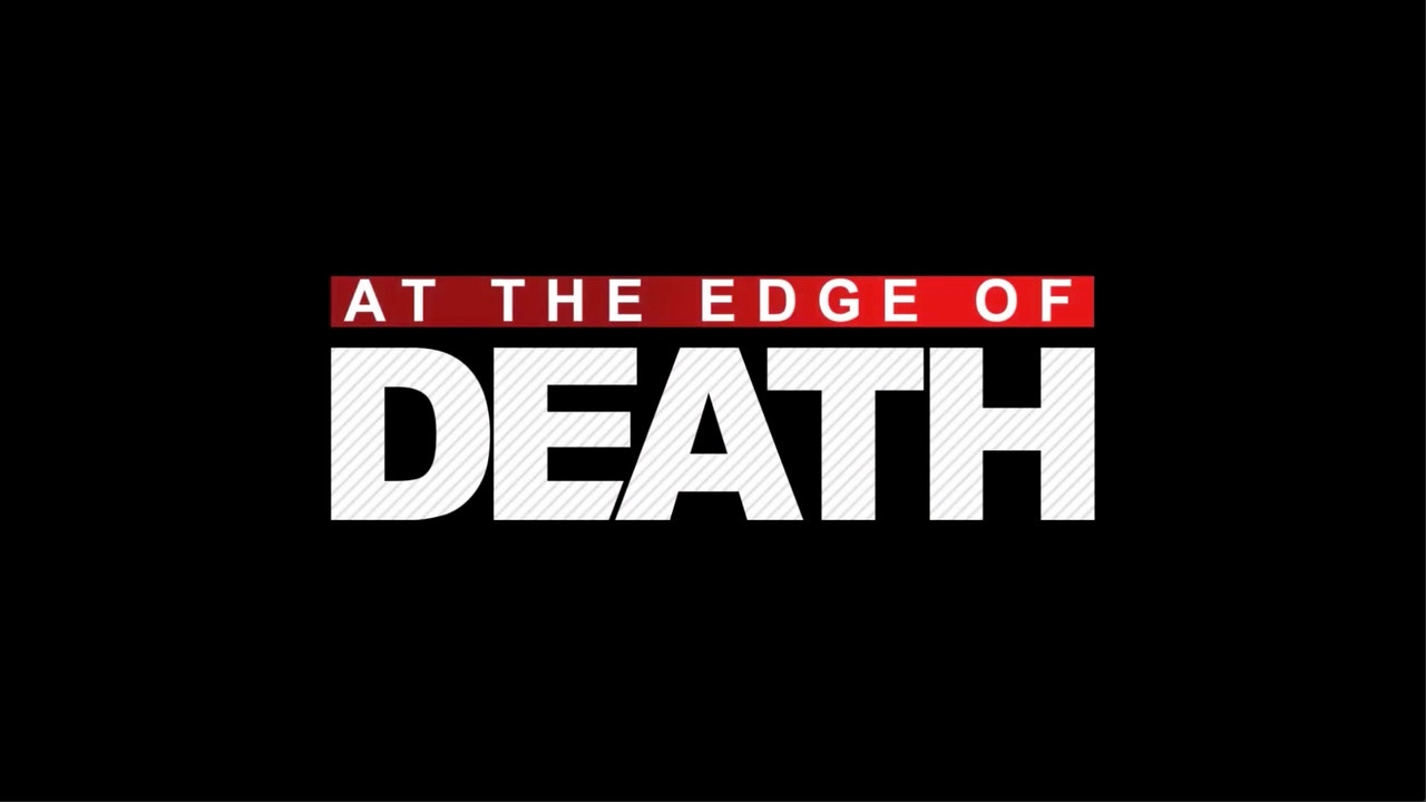 At the Edge of Death