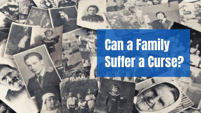 Can a Family Suffer a Curse?