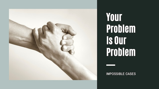 Your Problem Is Our Problem