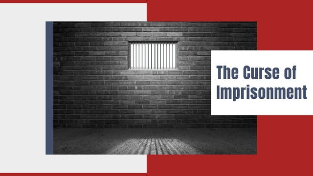 The Curse of Imprisonment