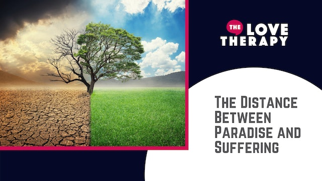 The Distance Between Paradise and Suffering