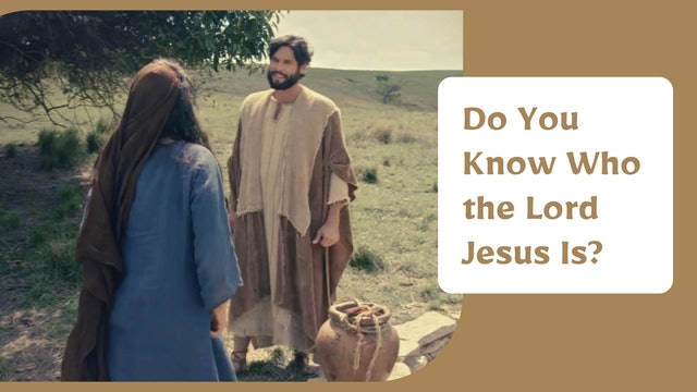 Do You Know Who the Lord Jesus Is?