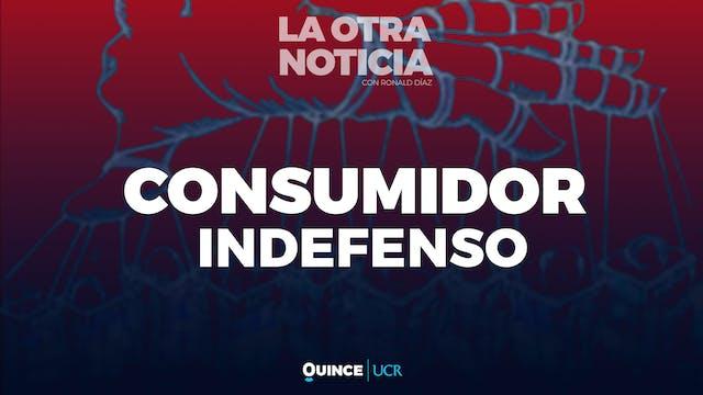 La Otra Noticia: Consumidor indefenso
