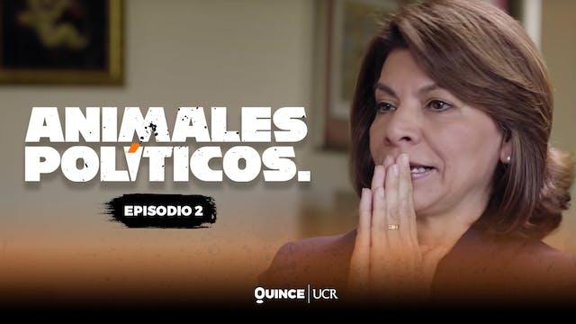 Animales políticos - Episodio 2: ¿Cos...