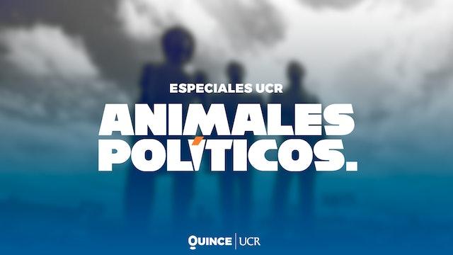 Especiales UCR - Animales Políticos