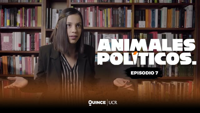 Animales políticos: episodio7 - ¿De q...