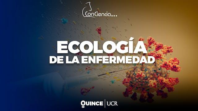 ConCiencia - Ecología de la enfermedad