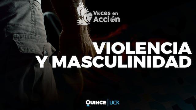 Voces en Acción: Violencia y masculin...