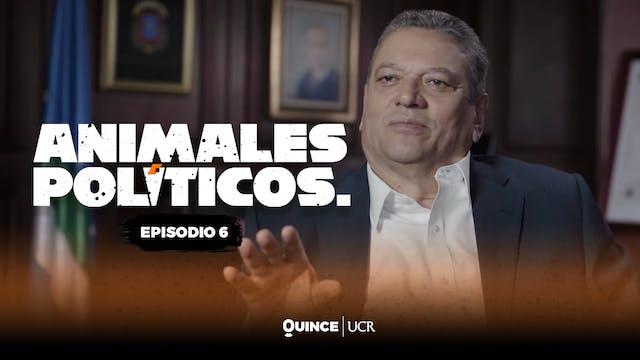 Animales políticos - Episodio 6: ¿Qui...
